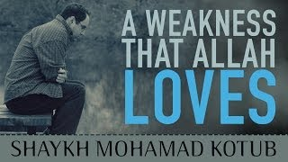 A Weakness That Allah Loves ᴴᴰ ┇ Amazing Reminder ┇ by Shaykh Mohamad Kotub ┇ TDR Production ┇