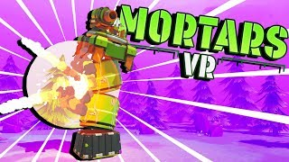 EPIC Artillery BARRAGE and DESTROYING FORTS! - Forts in VR! - Mortar VR Gameplay - HTC Vive VR