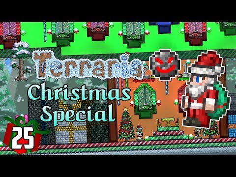 Terraria CHRISTMAS SPECIAL #25   THE FINALE!   25 Days of Christmas!   1.3.5 PC
