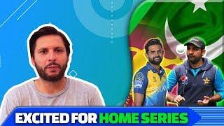 Excited for Home Series | Sri Lanka Tour To Pakistan | Shahid Afridi