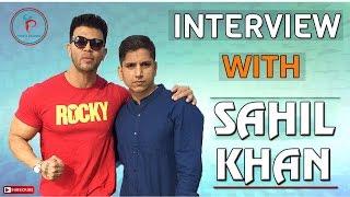 INTERVIEW WITH SAHIL KHAN | PREM MISHRA