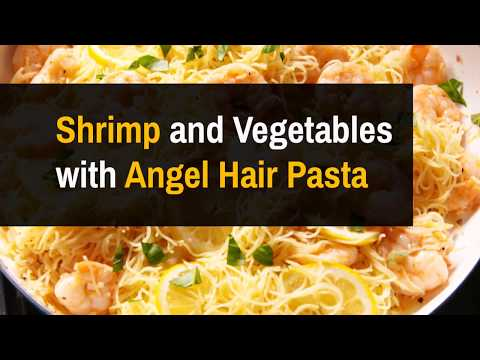 How To Cook Shrimp and Vegetables with Angel Hair Pasta