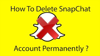 How To Delete Your Snapchat Account Permanently 2016