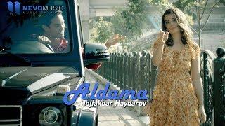 Hojiakbar Haydarov - Aldama (Official Video)