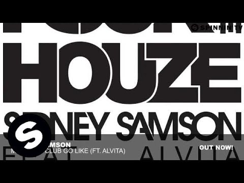 Sidney Samson - Make The Club Go Like ft. Alvita (Original Mix)