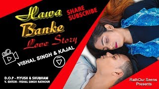 Hawa Banke | Suspense Love Story ||Darshan Raval  | By RathOur Seens