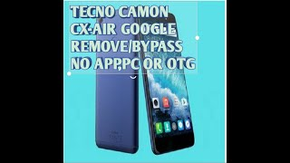 Easiest method to remove frp on Tecno Camon CX and CX AIR - PakVim