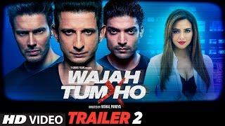 Wajah Tum Ho Theatrical Trailer 2 | Vishal Pandya | Sana Khan, Sharman & Gurmeet Rajniesh