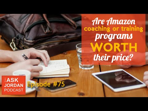 Ep. 75 - Are Amazon coaching or training programs worth their price?