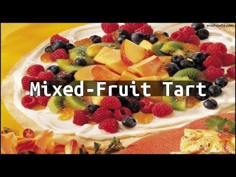 Recipe Mixed-Fruit Tart