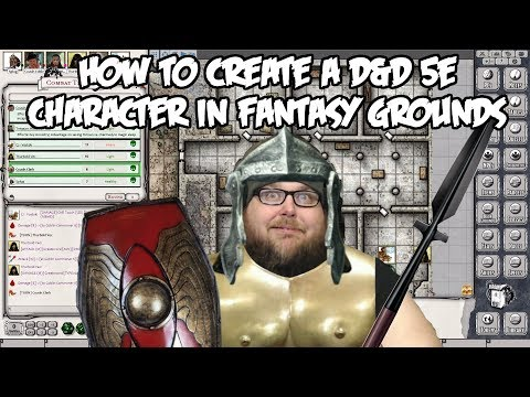 How To Make A Dungeons And Dragons 5e Character On Fantasy Grounds
