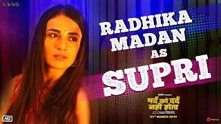 Mard Ko Dard Nahi Hota | Radhika Madan As Supri | Abhimanyu D | Vasan B | 21st March 2019