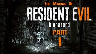 Resident Evil 7 | The Making Of RE7 By Capcom | Behind the Scenes PART 1