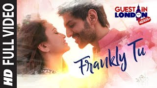 Frankly Tu Sona Nachdi Song (Full Video) | Guest iin London | Kartik Aaryan & Kriti Kharbanda