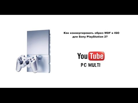 Как конвертировать образ MDF в ISO для Sony PS2?
