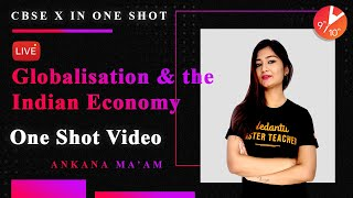 Globalisation and the Indian Economy in One Shot | CBSE Class 10 Economics Chapter 4 | Vedantu SST
