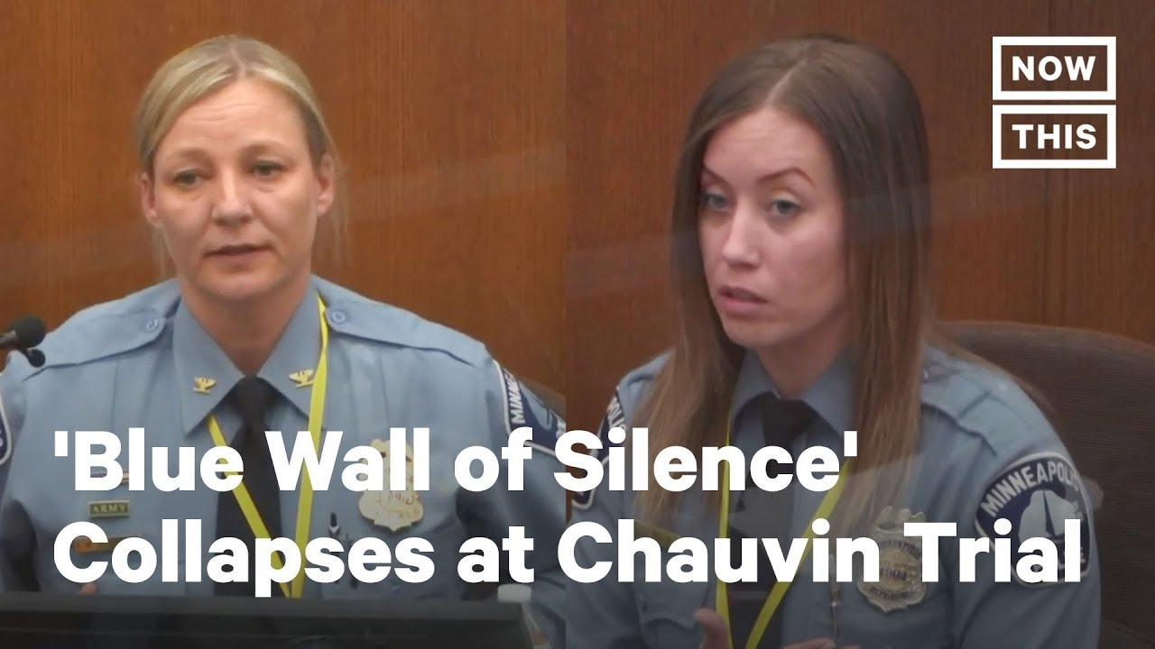 Derek Chauvin Trial: 'Blue Wall of Silence' Collapses
