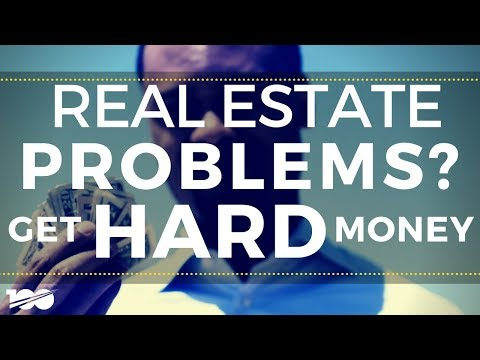 Solve Your REAL Estate Problems With HARD Money