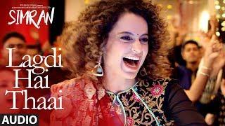 Simran: Lagdi Hai Thaai  Audio Song | Kangana Ranaut | Guru Randhawa, Jonita Gandhi | Sachin-Jigar