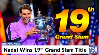 Nadal Wins 19th Grand Slam Title