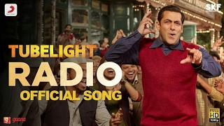 Tubelight | The Radio Song | Full Audio Song