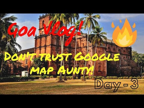 GOA TRAVEL DIARY | Goa Church | Google map Dhoka | Day 3
