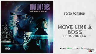 """Fivio Foreign - """"Move Like A Boss"""" Ft. Young M.A"""