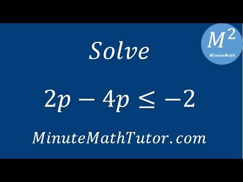 Solve 2p-4p≤-2