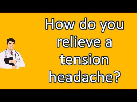 How do you relieve a tension headache ? | Most Rated Health FAQ Channel