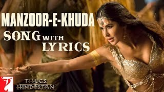Lyrical | Manzoor-e-Khuda | Song with Lyrics | Thugs Of Hindostan | Ajay-Atul | Amitabh Bhattacharya