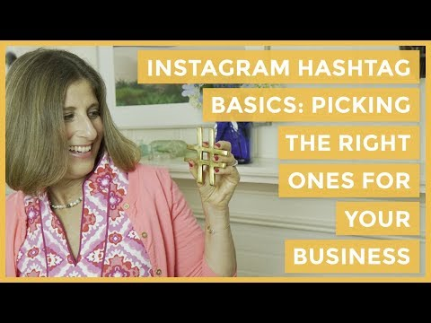 Instagram Hashtag Basics: Picking the Right Ones for Your Business.
