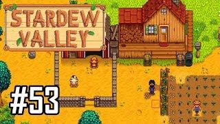 Stardew Valley Episode 53