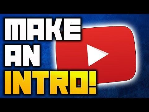 10 Ways to Make YouTube Intro and Outro 2018