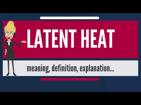 What is LATENT HEAT? What does LATENT HEAT mean? LATENT HEAT meaning, definition & explanation