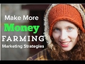 Make More Money Farming with these 7 Marketing Strategies