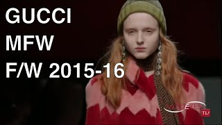GUCCI |  FALL WINTER  2015 - 2016 | FASHION SHOW HD