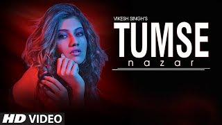 """TUMSE NAZAR"" Latest Full Video Song | Vikesh Singh | Feat Pooja Solanki"