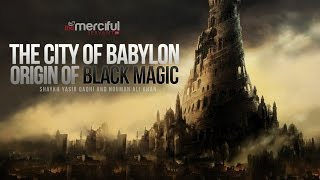 Angels Harut & Marut - City of Babylon - Origin of Magic