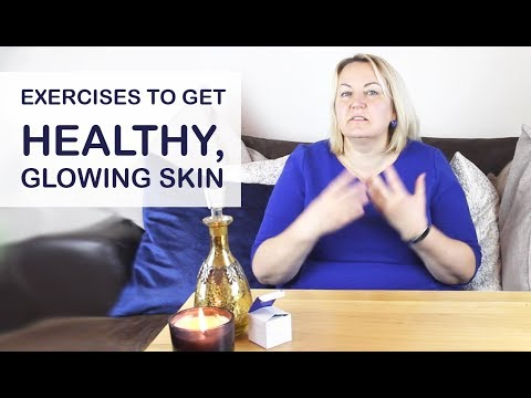 Simple Exercises to Get Healthy, Glowing Skin - Improve Blood Flow to Your Face