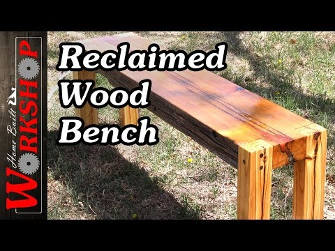 Making a Reclaimed Wood Bench