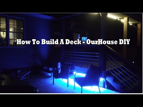 How To Build A Deck With LED Lights - OurHouse DIY