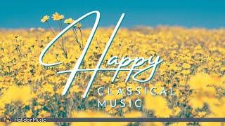Happy Classical Music: Mozart, Vivaldi, Beethoven... - Classical Music