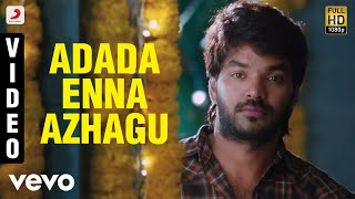 Pugazh - Adada Enna Azhagu Video | Jai, Surabhi | Vivek - Mervin