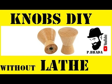 How to make knobs without lathe By Paolo Brada DIY