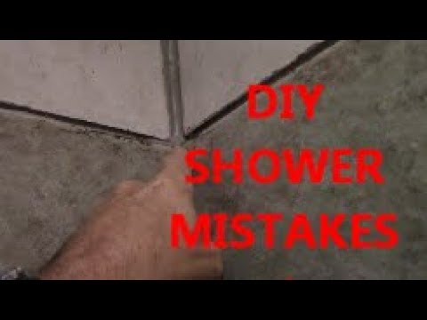 DIY  SHOWER MISTAKES....don't do this !