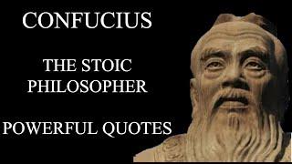 CONFUCIUS - POWERFUL STOIC QUOTES - CONFUCIANISM