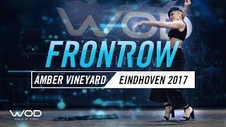 Amber Vineyard   FrontRow   World of Dance Eindhoven Qualifier 2017   #WODEIN17