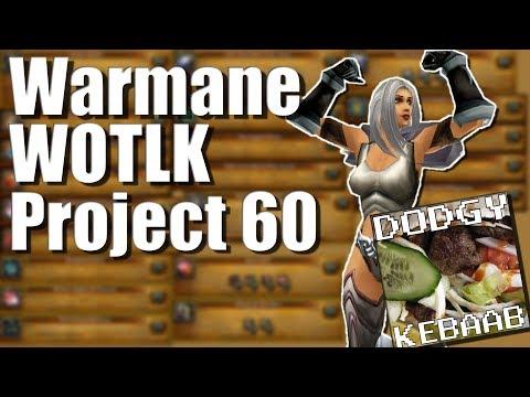 Warmane WOTLK - Project 60 progress Update