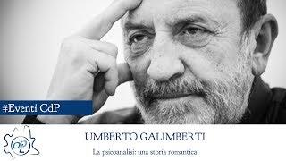 La psicoanalisi: una storia romantica - Conferenza di Umberto Galimberti - INTEGRALE