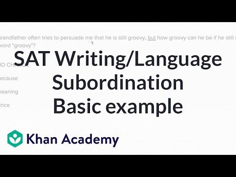 Writing: Subordination and coordination — Basicexample | Writing & Language | SAT | Khan Academy
